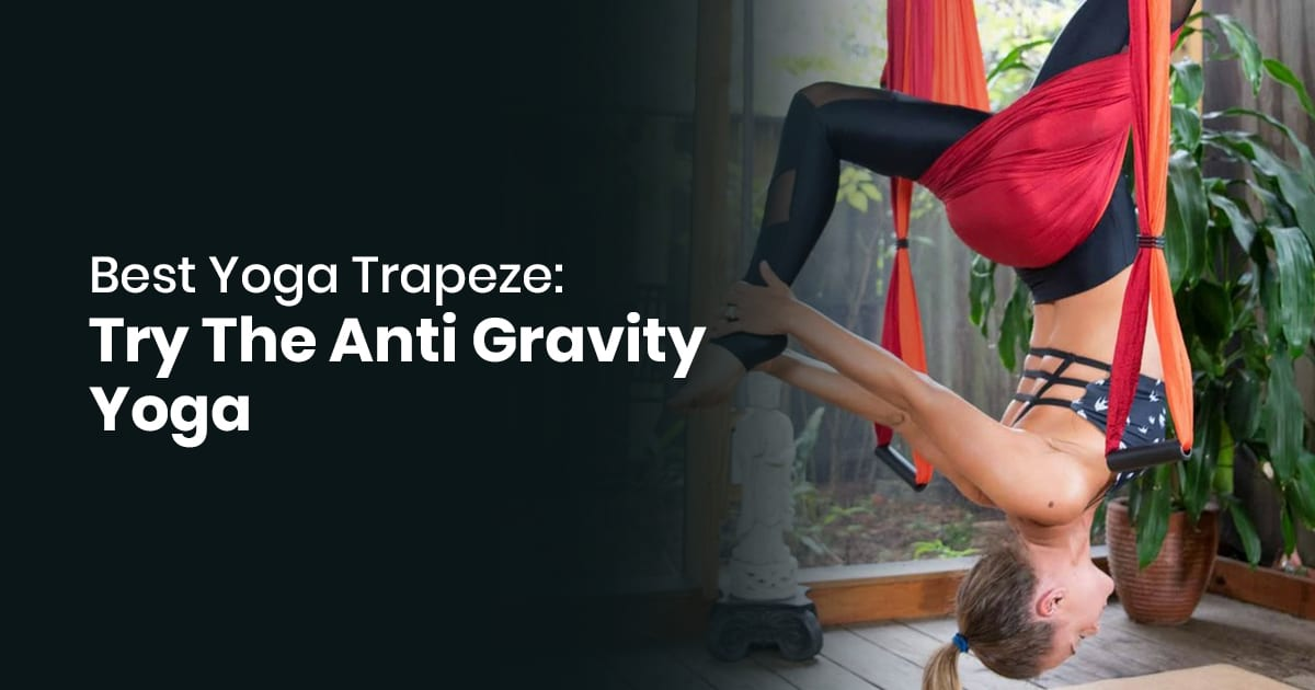 Best Yoga Trapeze Try The Anti Gravity Yoga
